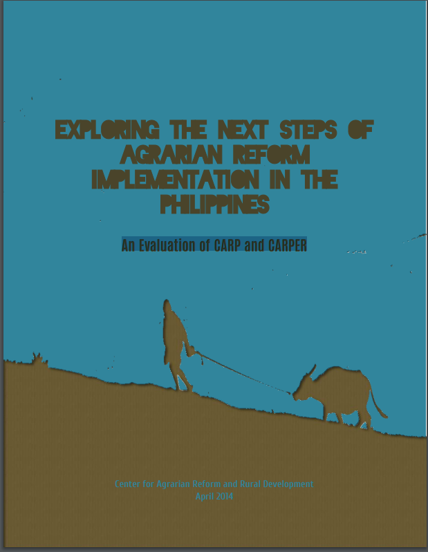 Exploring the next steps of agrarian reform implementation in the Philippines: An evaluation of CARP and CARPER