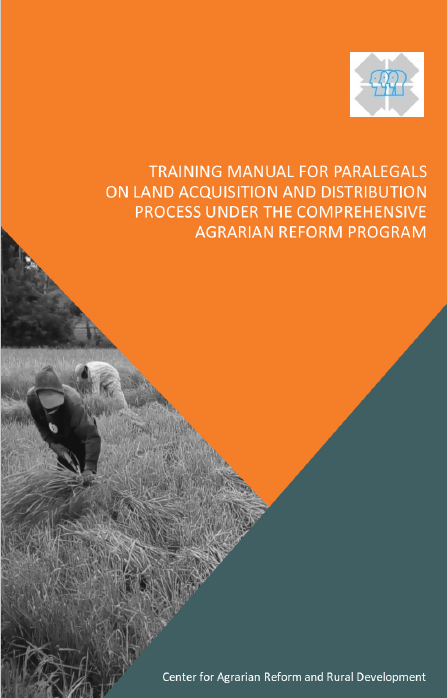 Training Manual for Paralegals on Land Acquisition and Distribution Process Under the Comprehensive Agrarian Reform Program